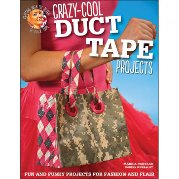 Design Originals Crazy-Cool Duct Tape Projects Book