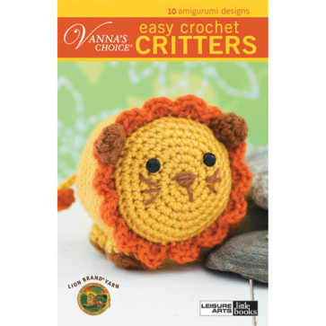 Leisure Arts Vanna's Choice, Easy Crochet Critters