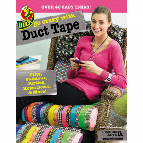 Leisure Arts Go Crazy With Duct Tape Book